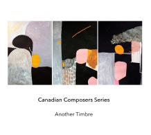Another Timbre Canadian Composers Series